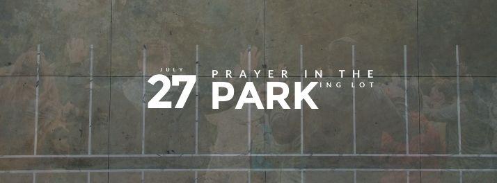 Gathering _ Webbanner _ Prayer in the Parking Lot_July 27 2021